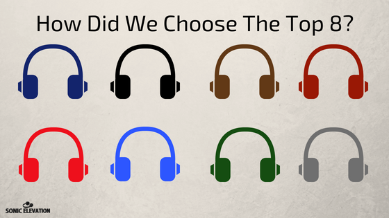 How Did We Choose? - Best Budget Open Headphones