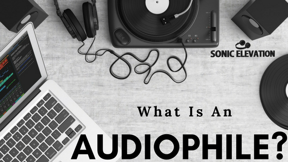 What Is An Audiophile? – Music Addict?