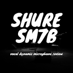 Shure SM7B Review - Vocal Dynamic Gold?
