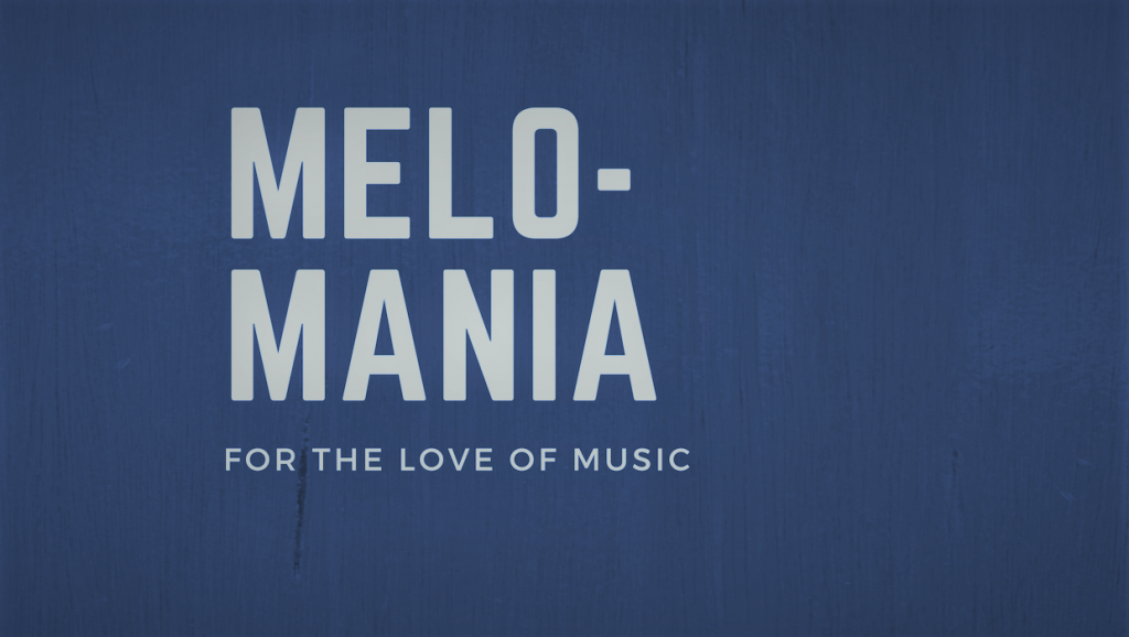 What Is Melomania? – For The Love Of Music