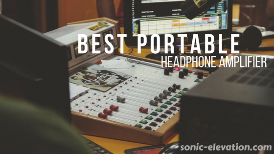 Best Portable Headphone Amplifier - Top 10