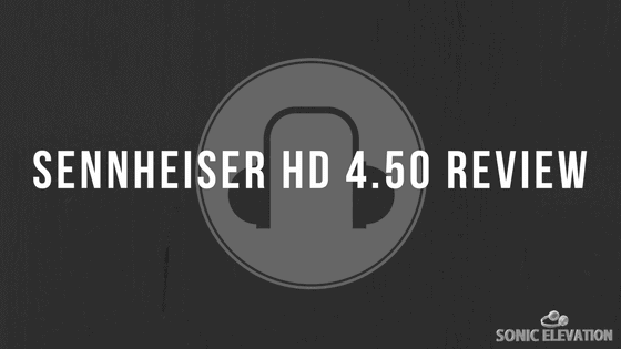 Sennheiser HD 4.50 Review - Wireless Bluetooth Headphones With ANC