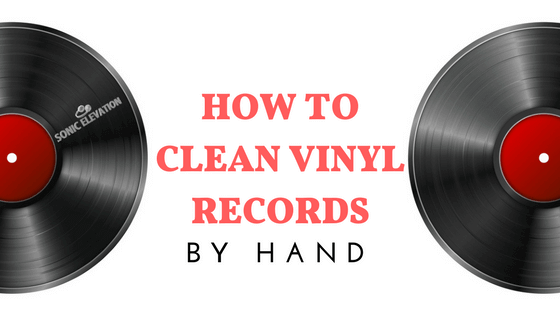 How To Clean Vinyl Records By Hand