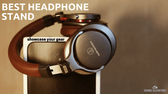 Best Headphone Stand - Showcase Your Gear
