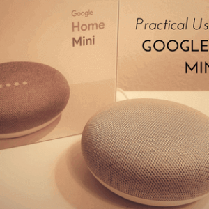Practical Uses For The Google Home Mini