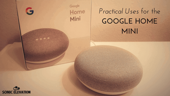 Uses For The Google Home Mini