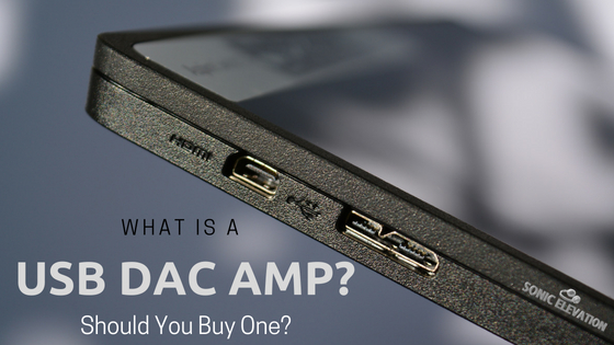 What Is A USB DAC Amp? - Should You Buy One?