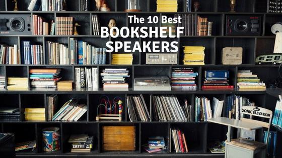 The 10 Best Bookshelf Speakers