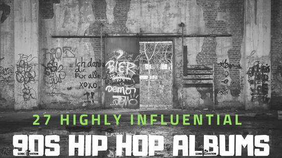 27 Highly Influential 90s Hip Hop Albums