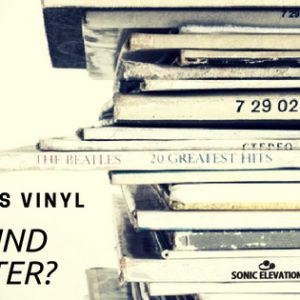 Why Does Vinyl Sound Better - Or Does It?