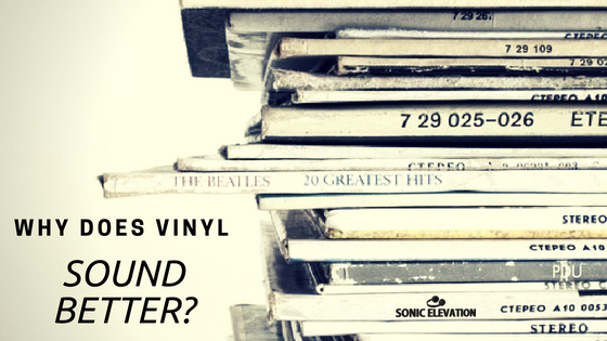 Why Does Vinyl Sound Better? – Or Does It?