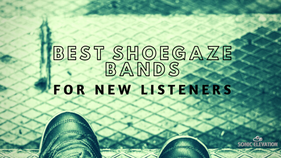 Best Shoegaze Bands For New Listeners