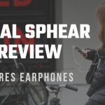 Focal Sphear Review – Hi-Res Earphones