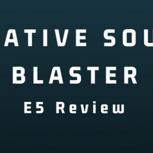 Creative Sound Blaster E5 Review