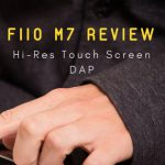 FiiO M7 Review - Hi-Res Touch Screen DAP