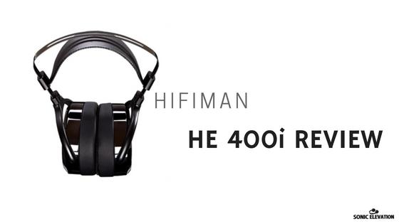 HIFIMAN HE 400i Review - Planar Magnetic Open Headphones