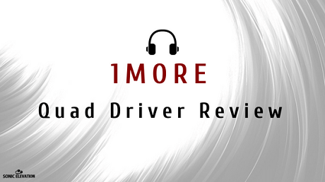 1More Quad Driver Review - Best In-Ear Under $200