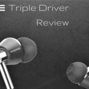 1More Triple Driver Review - Best In-Ear Under $100?