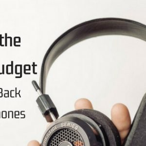 8 Of The Best Budget Open Headphones