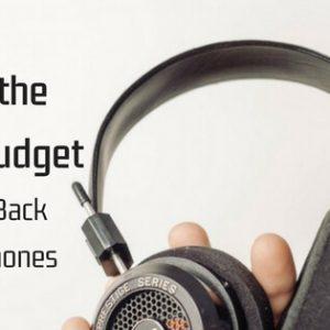 8 Of The Best Budget Open Headphones