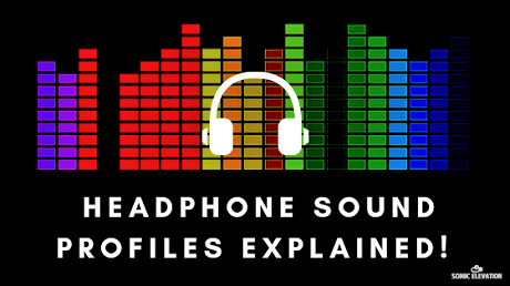 What Is A Sound Profile - Headphone Lingo!