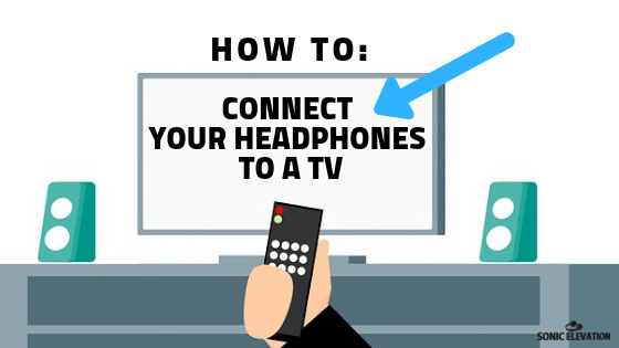 How To Connect Headphones To A TV