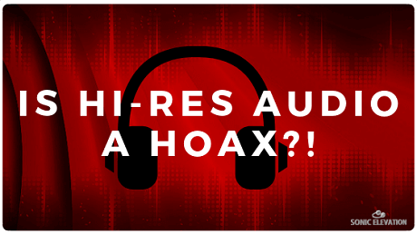 What Is Hi Res Audio? Is It A Hoax?!