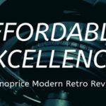 An Honest Monoprice Modern Retro Review